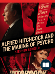 Alfred Hitchcock and the Making of Psycho by Stephen Rebello {Excerpt; Filming}