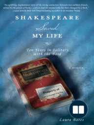Shakespeare Saved My Life; Ten Years in Solitary with the Bard