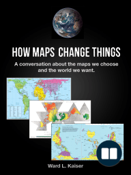 How Maps Change Things; A Conversation About the Maps We Choose and the World We Want
