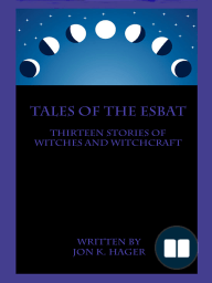 Tales Of The Esbat; Thirteen Stories of Witches and Witch Craft
