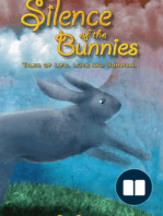 Silence of the Bunnies; Tales of Life, Love and Survival