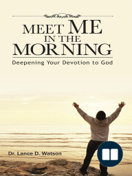 Meet Me In The Morning; Deepening Your Devotion to God
