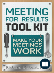 Meeting for Results Tool Kit; Make Your Meetings Work