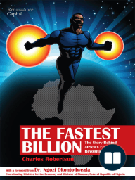 The Fastest Billion; The Story Behind Africa's Economic Revolution