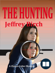 The Hunting; A Chance Colter Mystery