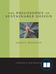 The Philosophy of Sustainable Design; The Future of Architecture