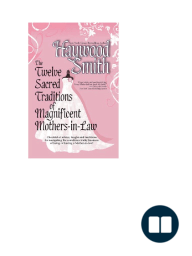 """Sneak Preview - """"Twelve Sacred Traditions of Mothers-In-Laws"""" excerpt"""