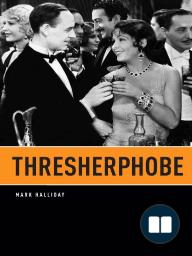 Thresherphobe