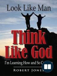 Look Like Man, Think Like God