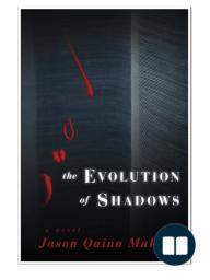 Evolution of Shadows by Jason Quinn Malott {An Excerpt}