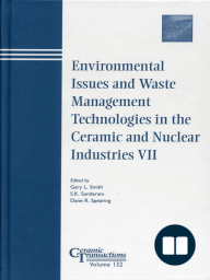 Environmental Issues and Waste Management Technologies in the Ceramic and Nuclear Industries VII