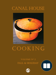 Canal House Cooking Vol. 2 by Christopher Hirsheimer & Melissa Hamilton [Excerpt]