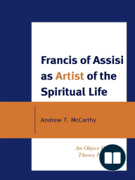 Francis of Assisi as Artist of the Spiritual Life