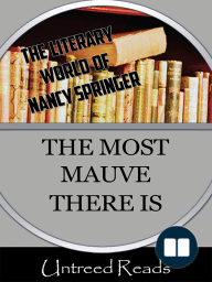The Most Mauve There Is (The Literary World of Nancy Springer)