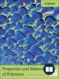 Properties and Behavior of Polymers, 2 Volume Set