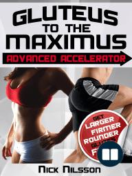 Gluteus to the Maximus - Advanced Accelerator