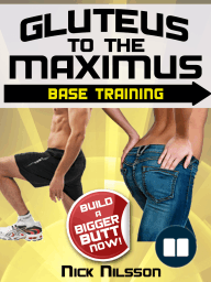 Gluteus to the Maximus - Base Training