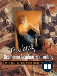 Teaching Beginning Reading and Writing with the Picture Word Inductive Model