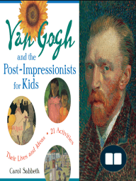 Van Gogh and the Post-Impressionists for Kids