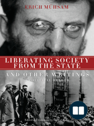 Liberating Society from the State and Other Writings