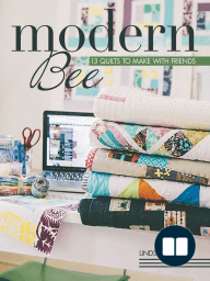 Modern Bee—13 Quilts to Make with Friends