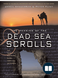 The Meaning of the Dead Sea Scrolls