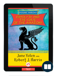 Hippolyta and the Curse of the Amazons by Jane Yolen and Robert J. Harris [Excerpt]