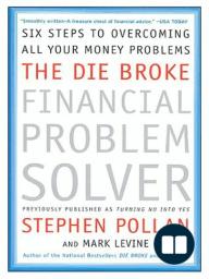 The Die Broke Financial Problem Solver