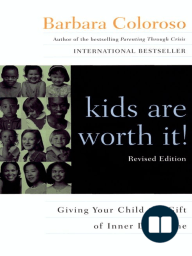 kids are worth it! Revised Edition