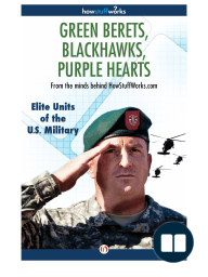 Green Berets, Blackhawks, Purple Hearts From the minds behind HowStuffWorks.com {Excerpt}