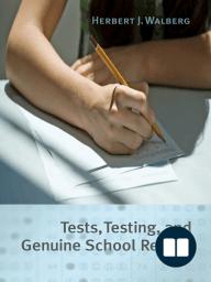 Tests, Testing, and Genuine School Reform