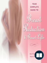 Your Complete Guide to Breast Reduction and Breast Lifts