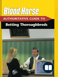 The Blood-Horse Authoritative Guide to Betting Thoroughbreds