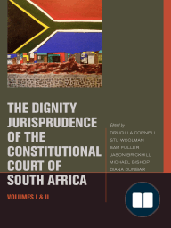 The Dignity Jurisprudence of the Constitutional Court of South Africa