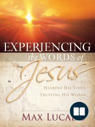 Experiencing the Words of Jesus