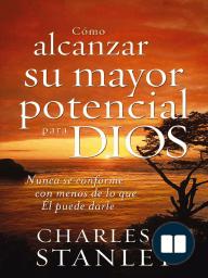 Cómo alcanzar su mayor potencial para Dios
