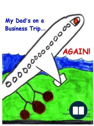 My Dad's on a Business Trip…Again!