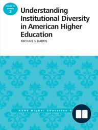 Understanding Institutional Diversity in American Higher Education