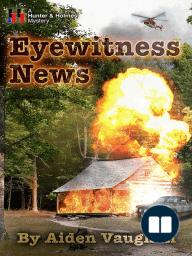 Eyewitness News (A Hunter & Holmes Mystery #5)