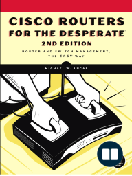 Cisco Routers for the Desperate, 2nd Edition