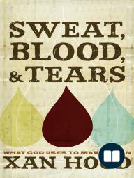 Sweat, Blood, and Tears