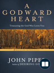 A Godward Heart by John Piper (Sneak Peek)