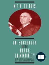 W. E. B. DuBois on Sociology and the Black Community