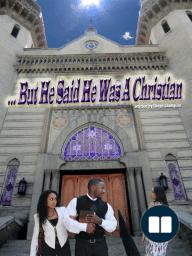...But He Said He Was A Christian