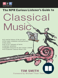 The NPR Curious Listener's Guide to Classical Music