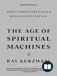 The Age of Spiritual Machines