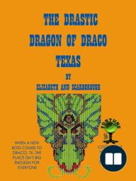 The Drastic Dragon of Draco, Texas