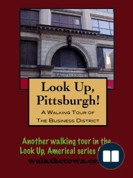 A Walking Tour of Pittsburgh's Business District
