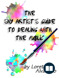 The Shy Artist's Guide to Dealing with the Public