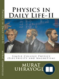 Physics in Daily Life & Simple College Physics-II (Electricity and Magnetism)
